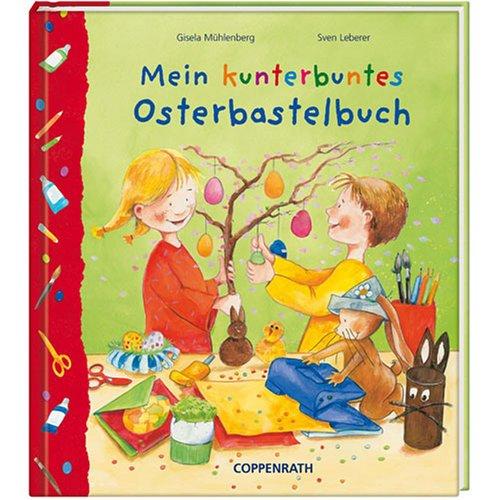 Mein kunterbuntes Osterbastelbuch