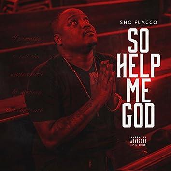 So Help God