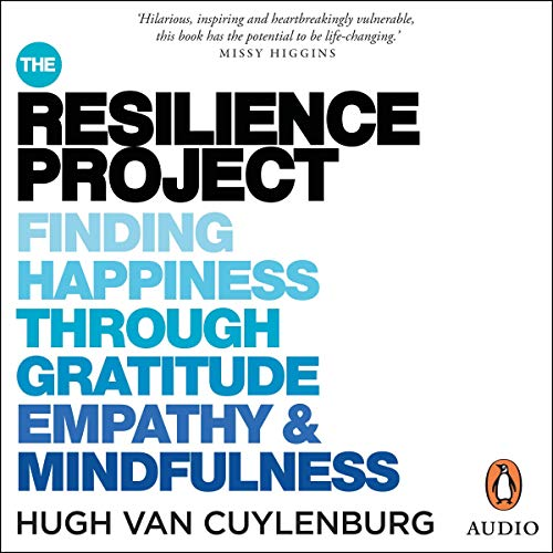 The Resilience Project by Hugh van Cuylenburg