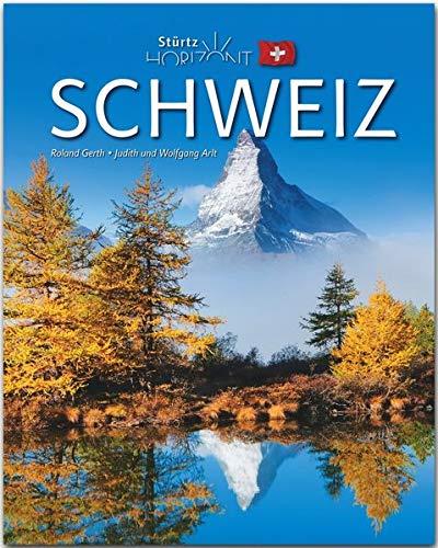Horizont Schweiz: 160 Seiten Bildband mit über 250 Bildern - STÜRTZ Verlag