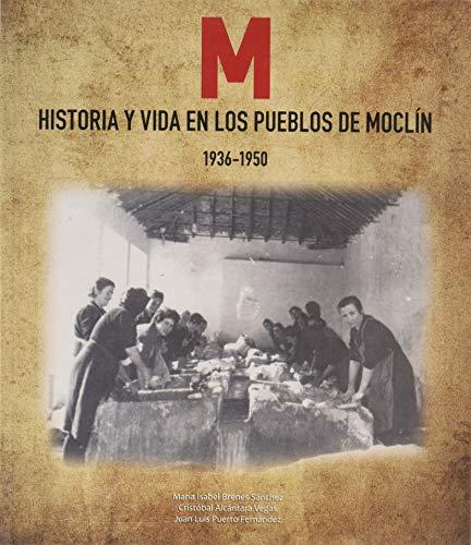 Historia y Vida en los Pueblos de Moclín (1936-1950)
