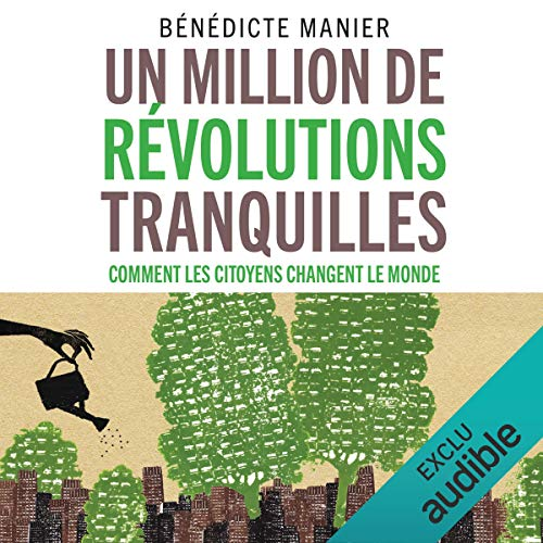 Un million de révolutions tranquilles. Comment les citoyens changent le monde audiobook cover art