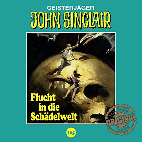 Flucht in die Schädelwelt (John Sinclair - Tonstudio Braun Klassiker 105) Titelbild
