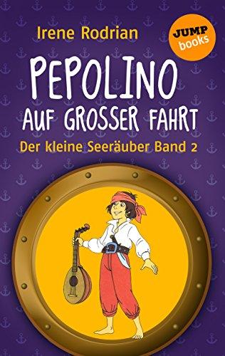 Der kleine Seeräuber - Band 2: Pepolino auf großer Fahrt