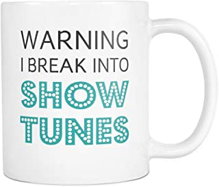 'Warning I Break Into Showtunes' Coffee Mug For Musical Theatre Fans