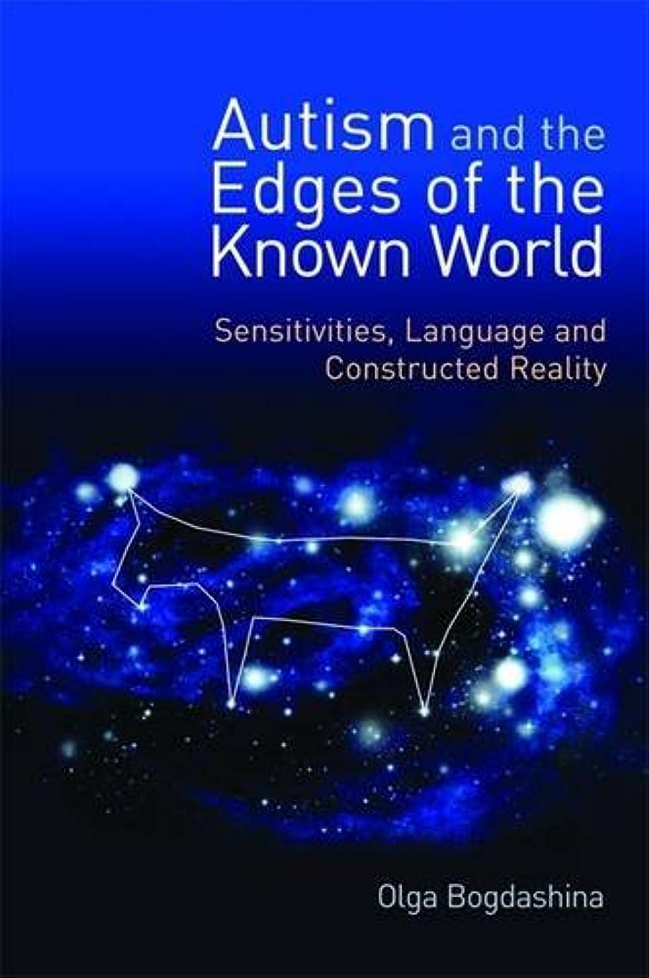 前兆勤勉な拘束するAutism and the Edges of the Known World: Sensitivities, Language, and Constructed Reality