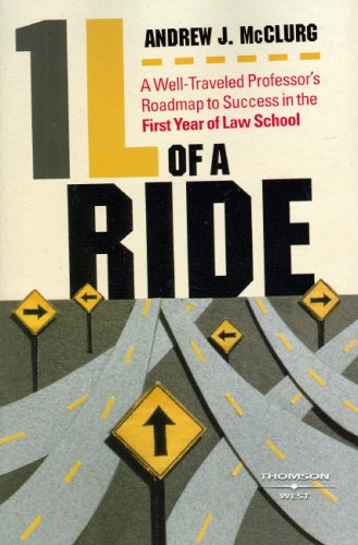 1L of a Ride: A Well-Traveled Professor's Roadmap to Success in the First Year of Law School (Studen