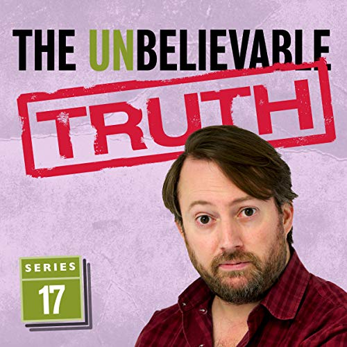 The Unbelievable Truth (Series 17)                   Written by:                                                                                                                                 Jon Naismith,                                                                                        Graeme Garden                               Narrated by:                                                                                                                                 David Mitchell                      Length: 2 hrs and 50 mins     2 ratings     Overall 5.0