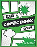 Blank Comic Book for Kids: Draw Your Own Awesome Comics | 120 pages with Variety of Templates,...