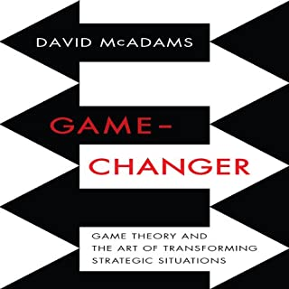 Game-Changer     Game Theory and the Art of Transforming Strategic Situations              By:                                                                                                                                 David McAdams                               Narrated by:                                                                                                                                 Grover Gardner,                                                                                        David McAdams                      Length: 6 hrs and 59 mins     209 ratings     Overall 3.9