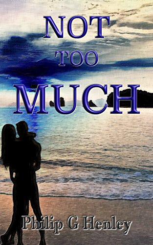 Book: Not Too Much by Philip G Henley