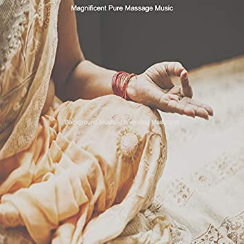 Background Music - Unwinding Massages