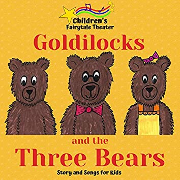 Goldilocks and the Three Bears: Story and Songs for Kids