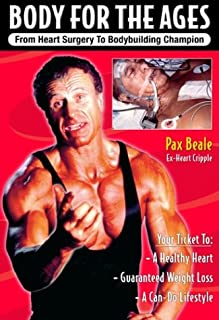 Body for the Ages: From Heart Surgery to Bodybuilding Champion