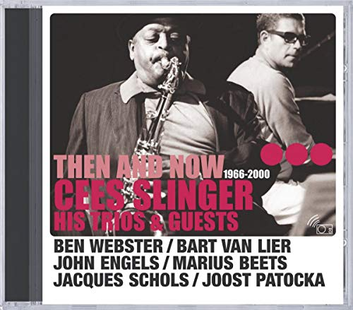 Cees Slinger Feat. Ben Webster - Then And Now (1966-2000)