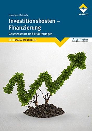 Investitionskosten - Finanzierung: Gesetzestexte und Erläuterungen (Altenheim)