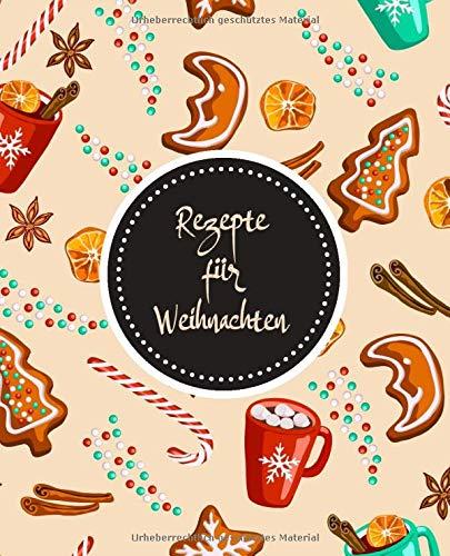 Rezepte Für Weihnachten: Rezeptbuch zum Selberschreiben mit Register für Ihre Weihnachtsrezepte • 140 Seiten • 2 pro Rezept • ... Weihnachtsplätzchen, tolles Geschenk