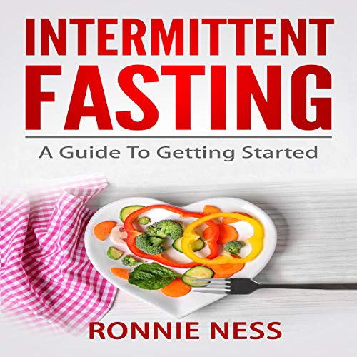 Intermittent Fasting: A Guide To Getting Started audiobook cover art