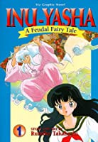 Inu Yasha a Feudal Fairytale (Viz Graphic Novel Vol 1)