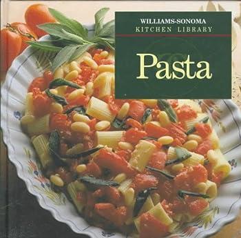 Hardcover Pasta (Williams-Sonoma Kitchen Library) Book