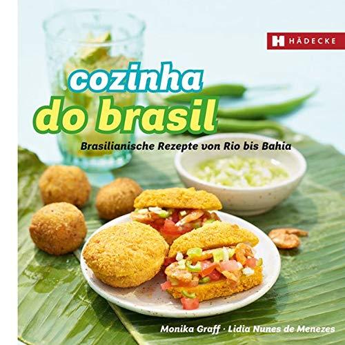 Cozinha do Brasil: Brasilianische Rezepte von Rio bis Bahia (Genuss im Quadrat)