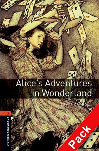 Alice's adventures in wonderland. Oxford bookworms library. Livello 2. Con CD Audio
