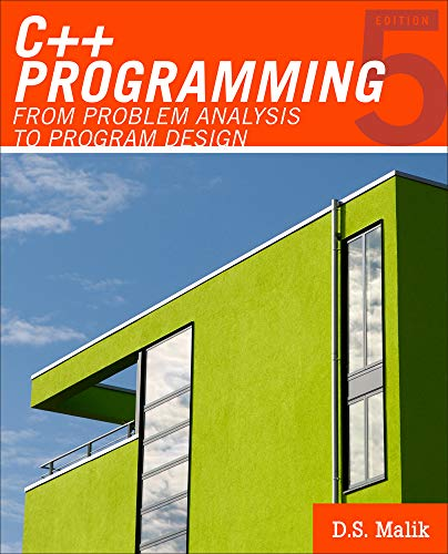 C++ Programming: From Problem Analysis to Program Design...