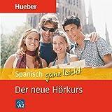 Spanisch ganz leicht: Der neue Hörkurs - Hildegard Rudolph