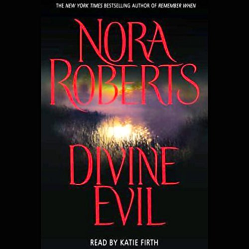 Divine Evil                   By:                                                                                                                                 Nora Roberts                               Narrated by:                                                                                                                                 Kate Firth                      Length: 5 hrs and 15 mins     40 ratings     Overall 3.6