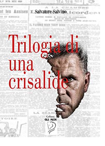 TRILOGIA DI UNA CRISALIDE (Gli Aedi Vol. 7)