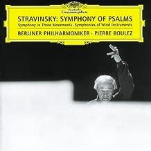 Stravinsky: Symphony of Psalms / Symphony in Three Movements / Symphonies of Wind Instruments