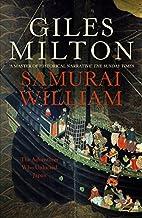 By Giles Milton Samurai William The Adventurer Who Unlocked Japan by Milton, Giles ( Author ) ON Feb-03-2003, Paperb [Pape...