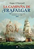 La campaña de Trafalgar: Tres naciones en pugna por el dominio del mar 1805 (Historia)