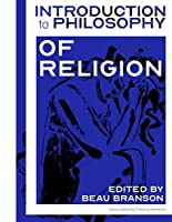 Introduction to Philosophy: Philosophy of Religion