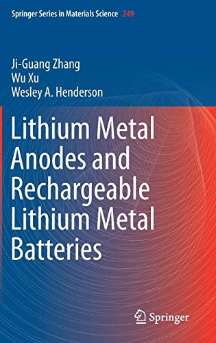 Lithium Metal Anodes and Rechargeable Lithium Metal Batteries (Springer Series in Materials Science, 249, Band 249)