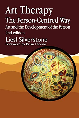 Art Therapy - The Person-Centred Way: Art and the Development of the Person