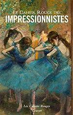 Le Cahier Rouge des impressionnistes - Anthologie réalisée et présentée par Jules Colmart