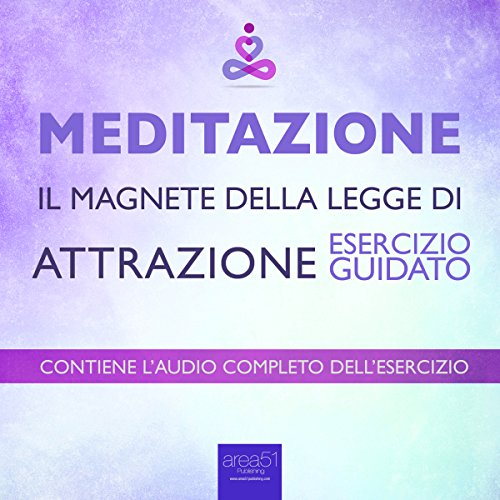 Meditazione - Il magnete della Legge di Attrazione [Meditation - The Magnet of the Law of Attraction] audiobook cover art