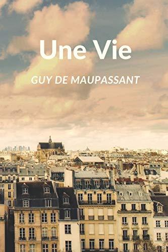 Une Vie: Guy de Maupassant