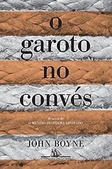 O garoto no convés (Portuguese Edition) by [John Boyne]