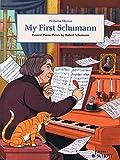 My first schumann piano: Easiest Piano Pieces by Robert Schumann