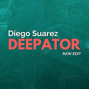 Deepator (Raw edit)