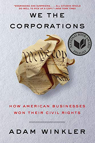 Compare Textbook Prices for We the Corporations: How American Businesses Won Their Civil Rights 1 Edition ISBN 9781631495441 by Winkler, Adam