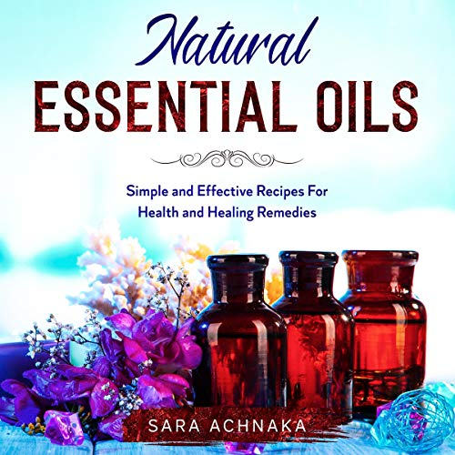 Natural Essential Oils audiobook cover art