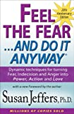 Feel the Fear and Do It Anyway: Dynamic techniques for turning Fear, Indecision and Anger into Power, Action and Love (English Edition)