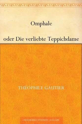 Omphale oder Die verliebte Teppichdame (German Edition)
