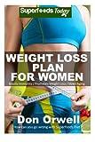 Weight Loss Plan For Women: Weight Maintenance Diet, Gluten Free Diet, Wheat Free Diet, Heart Healthy Diet, Whole Foods Diet,Antioxidants & ... loss maintenance - weight loss meal plans)