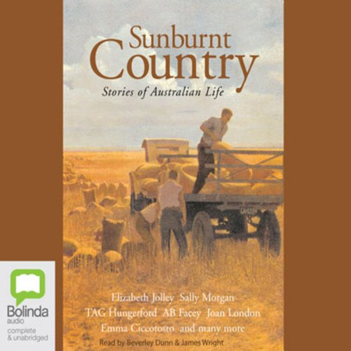 Sunburnt Country                   By:                                                                                                                                 Sally Morgan,                                                                                        A.B. Facey,                                                                                        Elizabeth Jolley,                   and others                          Narrated by:                                                                                                                                 Beverley Dunn,                                                                                        James Wright                      Length: 8 hrs and 44 mins     3 ratings     Overall 4.3