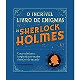 O Incrível Livro De Enigmas De Sherlock Holmes - Capa Azul