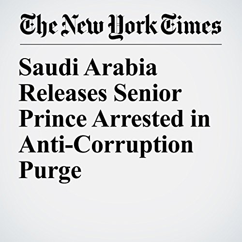 Saudi Arabia Releases Senior Prince Arrested in Anti-Corruption Purge audiobook cover art